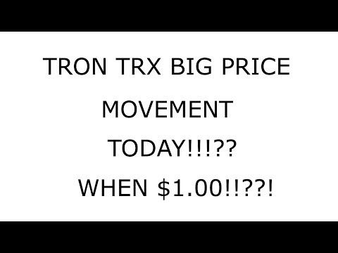 TRON TRX UPDATE! HUGE PRICE SPIKE TODAY! WHEN $1 00??
