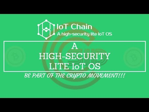 IoT Chain – A HIGH-SECURITY LITE IoT OS