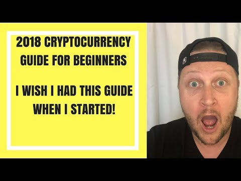 Cryptocurrency For Beginners in 2018: The Guide I Wish I Had When I Started