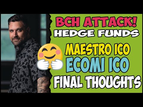 Bitcoin Cash (BCH) Attack Roger Ver Ploy? – Hedge Funds Sell Off – Maestro ICO – ECOMI ICO Review