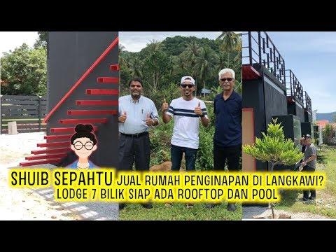 Shuib Sepahtu Jual Rumah Penginapan Di Langkawi? – Lodge 7 Bilik Siap Ada Rooftop Dan Pool