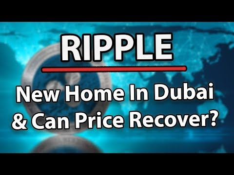 Ripple (XRP) New Home In Dubai? & Can XRP Price Recover?