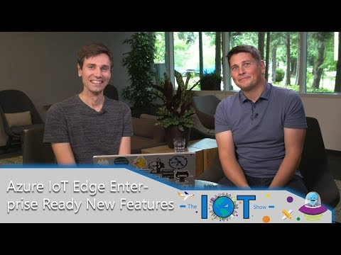 Azure IoT Edge – ready for enterprise-grade, scaled deployment