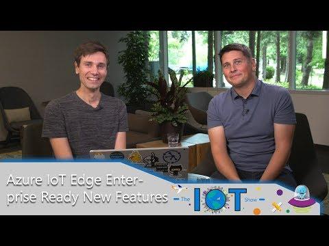 Azure IoT Edge – ready for enterprise-grade, scaled deployment