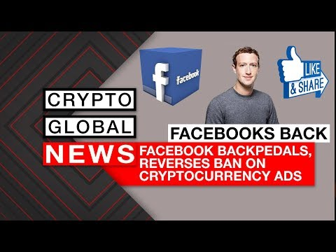 Facebook Backpedals, Reverses Ban on Cryptocurrency Ads