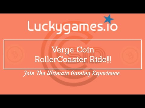 LuckyGames – Verge Coin Rollercoaster RIDE!!!