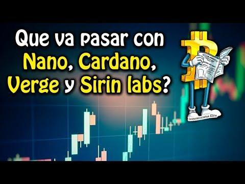 que va pasar con Nano, Cardano, Verge y Sirin labs? | análisis de mercado