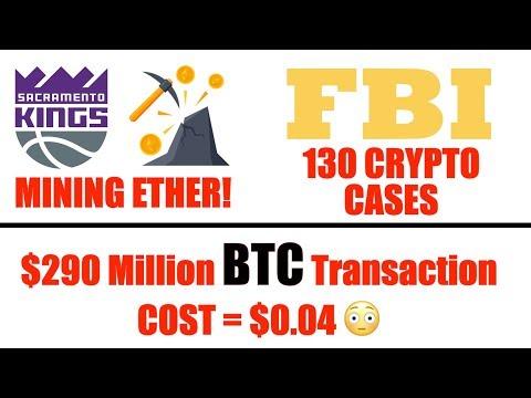 BTC Breaks $6000 again!  FBI 130 crypto cases – Sacramento kings mining – $290 million BTC transfer