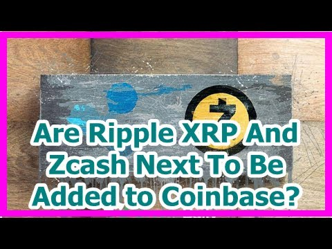 Today News – Are Ripple XRP And Zcash Next To Be Added to Coinbase?