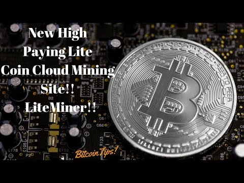New High Paying Lite Coin Cloud Mining Site!! LiteMiner!!(2018)