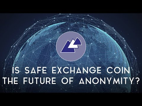 SAFE EXCHANGE COIN | Is it the future of anonymity?