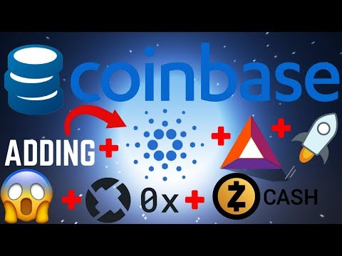 COINBASE Adding NEW COINS Confirmed: ADA, XLM, BAT, ZRX, and ZEC!