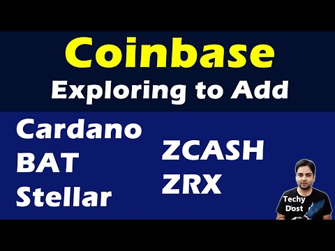 Coinbase is Exploring to add Cardano, Basic Attention Token, Stellar Lumens, Zcash, and ZRX