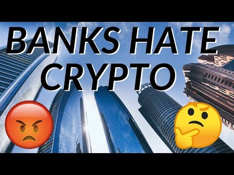 Why The Banks REALLY Hate Cryptocurrency