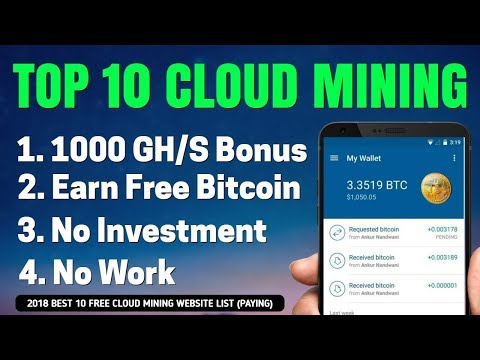 FREE BITCOIN CLOUD MINING 2018  Without Investment Top 10 free, Paying & best Cloud Mining Website
