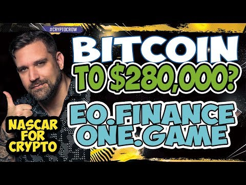 Bitcoin To $280,000? Yup! And Higher!  Cryptocurrency News – EO.Finance – One.Game – NASCAR 4 Crypto