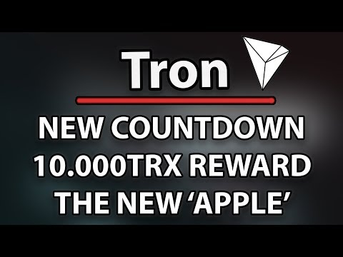 Tron (TRX) Is The New 'Apple', New Countdown & 10.000TRX Reward