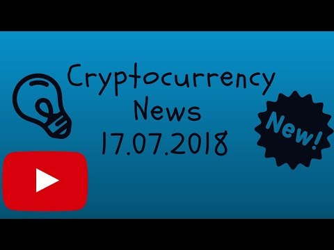 Crypto News 17.07.18 Cryptocurrency Bitcoin Litecoin Ethereum IOTA
