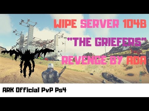 "[ARK PvP PS4] Wipe Server104B ""The Griefers"" – Revenge by ADA"