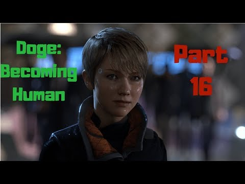 ZLATKO YOU SUCK! Doge: Becoming Human pt. 16 (Detroit: Become Human)