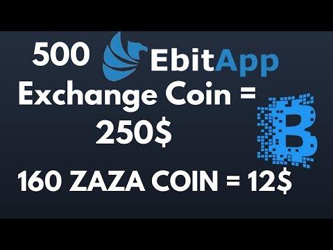 500 EbitApp Exchange Coin = 250$ & 160 ZAZA Airdrop 12$