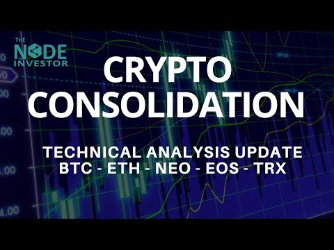 Bitcoin Consolidation – Update on BTC – NEO – EOS – TRX
