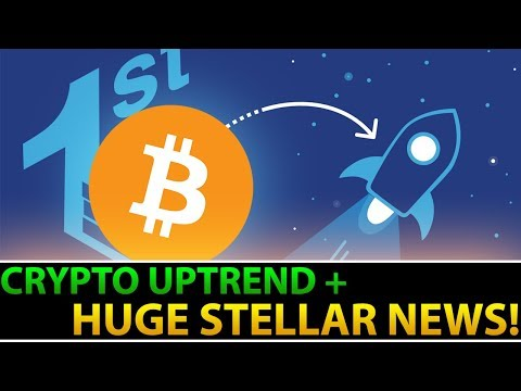 Crypto UPTREND + HUGE Stellar Lumens NEWS! (UP +20%)