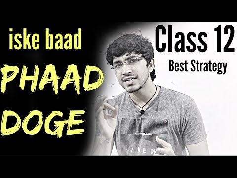 Class 12 – Iske Baad PHAAD DOGE | Best Strategy | How to study for Class 12 Boards