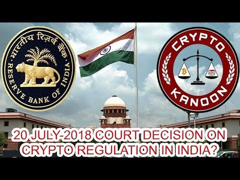 Court decision on Cryptocurrency in India on 20 July 2018 | Court Decision 20th July-1028 on Crypto
