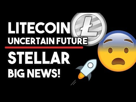 Stellar (XLM)  Big News & Litecoin (LTC) Uncertain Future!