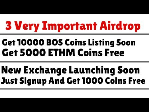 Important Airdrop | Get 10000 BOS Coins Listing Soon | Get 5000 ETHM Coins Free |