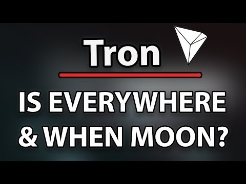 Tron (TRX) When Moon? & Is Getting Everywhere!