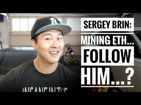 Sergey Brin – Mining Ethereum – Loves Zero Knowledge Proofs – Monero Mining Him… Probably.