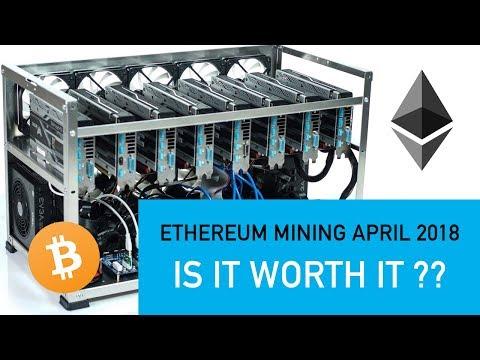 Ethereum Mining April 2018 (IS IT WORTH IT?)