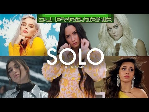 SOLO (The Megamix) | Clean Bandit, Sia, Ariana Grande, & MORE! (Dj Pyromania & DylanGLC)