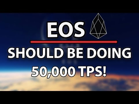 Eos Should Be Doing 50,000 Transactions Per Second & What's Going On With STEEM?