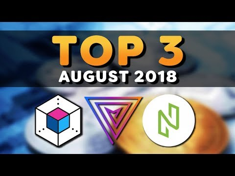 My Top 3 Cryptocurrency To Watch For August 2018