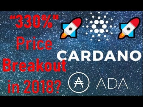 CARDANO (ADA) 330% PRICE BREAKOUT in 2018 – Trillion Dollar Market Cap (Price Prediction)