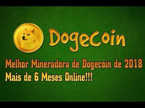 Melhor Mineradora de Dogecoin de 2018 | Mais de 6 Meses Online!!!