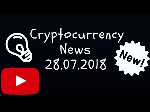 Crypto News 28.07.18 – Bitcoin ETF Ethereum Cardano cryptocurrency