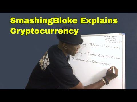 SmashingBloke Explains Cryptocurrency