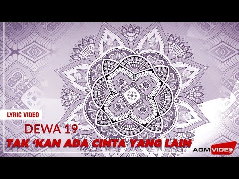 Dewa 19 – Tak Kan Ada Cinta yang Lain | Official Lyric Video