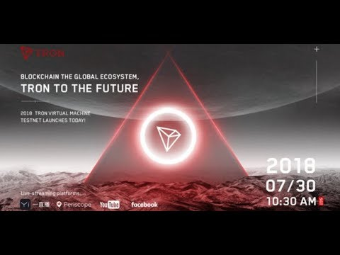 TRON (TRX) Foundation Live Stream July 29th 2018