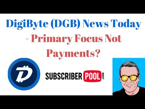 DigiByte DGB News Today – Primary Focus Not Payments?
