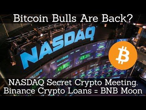 Crypto News | Bitcoin Bulls Are Back? NASDAQ Secret Crypto Meeting. Binance Crypto Loans = BNB Moon
