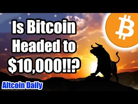 Fasten Your Seatbelts!! BITCOIN HEADED TO 10K!!?! [Cryptocurrency, Altcoin News]