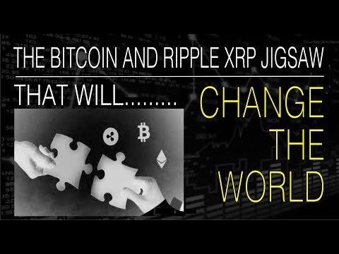 The Bitcoin & Ripple XRP Jigsaw that is set to change the world.