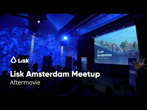 Lisk Amsterdam Meetup 2018 – Aftermovie