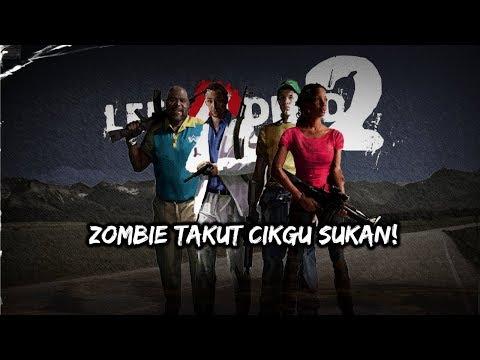 ZOMBIE SERANG MALAYSIA? MAMAT DAN AAD11NIE ADA! ? | Left 4 Dead 2 (Malaysia) #1