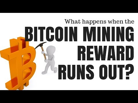 What happens when the Bitcoin Mining Reward Runs out?